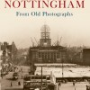 Page link: Nottingham From Old Photographs